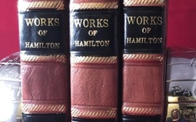 The Works of Alexander Hamilton: Comprising His Most Important Official Reports; An Improved Edition of The Federalist, on the New Constitution, Written in 1788. (IN THREE VOLUMES)