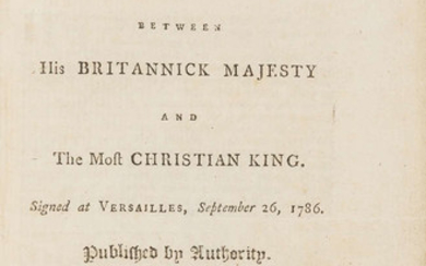 Treaty of navigation and commerce between His Britannick Majesty and the most Christian King. Signed at versailles, September 26, 1786, Newcastle, Printed by the successors of G. Temple and Co., 1786; and 2 others, 18th century France and trade with...