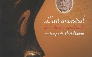 L'art ancestral de l'Afrique occidentale