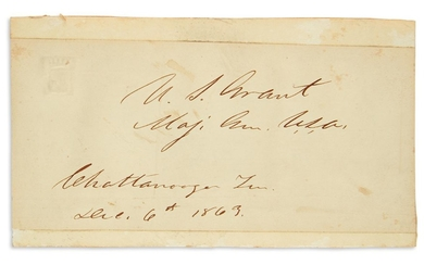 "(CIVIL WAR.) GRANT, ULYSSES S. Signature and date, ""U.S. Grant / Maj. Gen. U.S.A. / Chattanooga Ten. / Dec. 6th 1863,"" on a slip of pap"