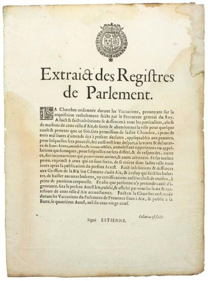 """(THE AIX PLAGUE IN PROVENCE) 1629. """"Extract from the registers of Parliament. The Chamber... made inhibitions & defenses with all private individuals, heads of Houses of this City of AIX, to leave & abandon the city for some cause & pretext that it is..."""
