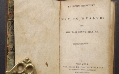 Franklin, Way to Wealth and Penn, Maxims 1st/1st 1834