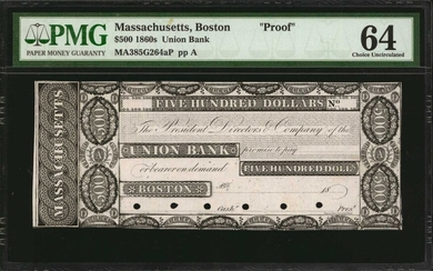Boston, Massachusetts. Union Bank. 1860s. $500. PMG Choice Uncirculated 64. Proof.