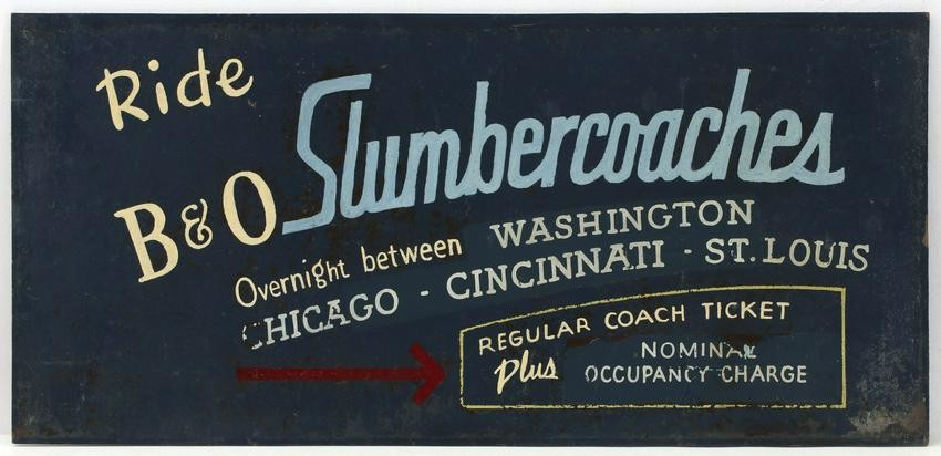 A HAND PAINTED SIGN FOR B & O SLUMBERCOACHES CIRCA 1940