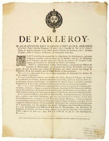 """1740. PARLIAMENT OF AIX EN PROVENCE. ARREST OF DESERTERS. Order of Mgr Jean Baptiste DES GALOIS, Seigneur De LA TOUR, the 1st President of the Parliament of AIX, and Intendant of Provence, made in AIX (13) On June 26, 1740, """"Being necessary to renew..."""