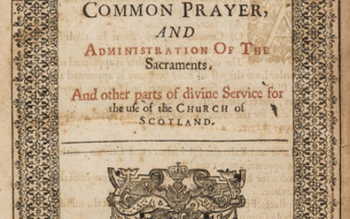 Episcopal Church in Scotland.- Booke (The) of common prayer, and administration of the sacraments. And other parts of divine service for the use of the Church of Scotland, Edinburgh, Robert Young, 1637.