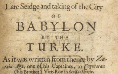 Middle East.- Zarain (Aga) A Relation of the Late Seidge and taking of the City of Babylon by the Turke, first English edition, I. Raworth, fo N. Butter, and N. Bourne, 1639.