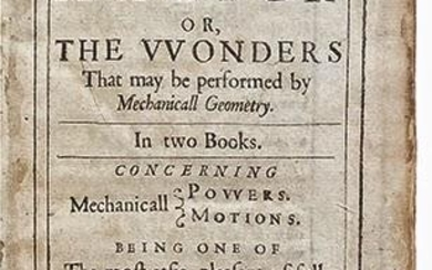 Mathematicall magick, or the wonders that may be performed by mechanicall geometry. concerning mechanicall powers, motions. Being one of the most easie, pleasant, usefull, (and yet most neglected) part of mathematicks.