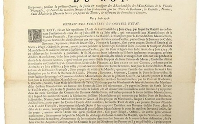 """TRADE. 1756. CUSTOMS. """"Arrest of the Council of State of the King, which allows, during the present War, the exit & transport of the Goods of the Manufactures of French Flanders, & the entry of materials used for their manufacture, by the Ports of..."""