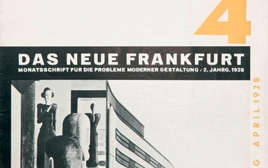 The new Frankfurt. Monatsschrift für die Probleme moderner Gestaltung (from Vol. IV with the subtitle: International Monthly for the Problems of Cultural Design). Edited by Ernst May and Fritz Wichert. No. 1 (IV. Jg. 1930), No. 4 (II. Jg. 1928), No. 8...